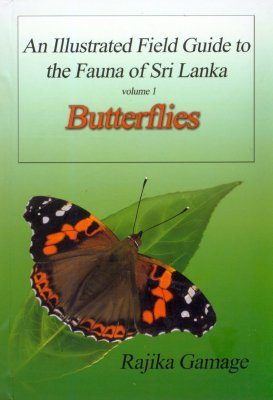 An Illustrated Field Guide to the Fauna of Sri Lanka, Volume 1: Butterflies