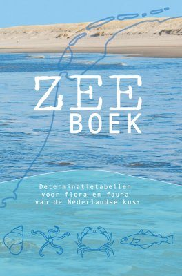 Zeeboek: Determinatietabellen voor Flora en Fauna van de Nederlandse Kust [The Sea Book: Identification Tables of the Flora and Fauna of the Dutch Coast]