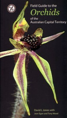Field guide to Orchids of the Australian Capital Territory
