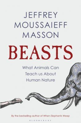 Beasts: What Animals Can Teach Us About Human Nature
