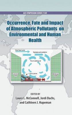 Occurrence, Fate and Impact of Atmospheric Pollutants on Environmental and Human Health