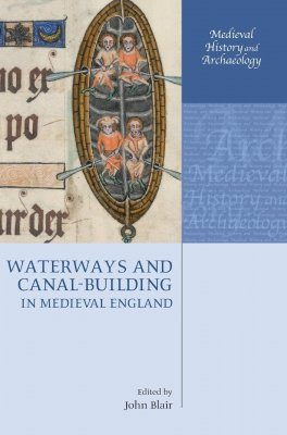 Waterways and Canal-building in Medieval England