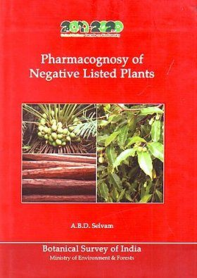 Pharmacognosy of Negative Listed Plants [of India]