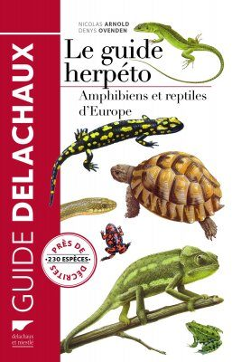 Le Guide Herpéto: Amphibiens et Reptiles d'Europe [Field Guide to the Reptiles and Amphibians of Britain and Europe]