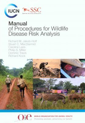 Wildlife Disease Risk Analysis: Manual of Procedures & Guidelines (2-Volume Set)