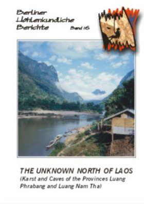 Berliner Höhlenkundliche Berichte, Volume 16: The Unknown North of Laos