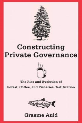 Constructing Private Governance