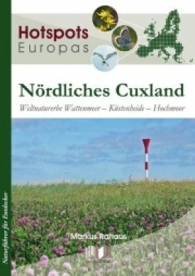 Nördliches Cuxland: Wetlnaturerbe Wattenmeer - Küstenheide - Hochmoor [Northern Cuxland: Natural World Heritage Wadden Sea - Coastal Heaths - Raised Bogs]