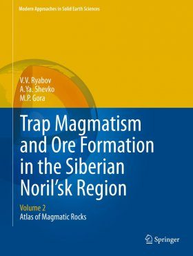 Trap Magmatism and Ore Formation in the Siberian Noril'sk Region, Volume 2: Atlas of Magmatic Rocks