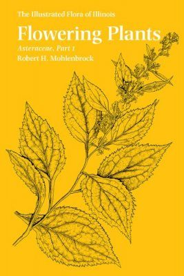 The Illustrated Flora of Illinois, Flowering Plants: Asteraceae, Part 1