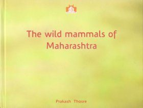 The Wild Mammals of Maharashtra