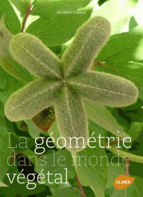La Géométrie Dans le Monde Végétal [Geometry in the Plant World]