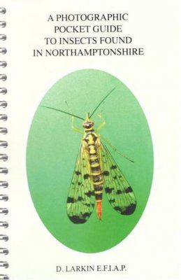 A Photographic Pocket Guide to Insects Found in Northamptonshire (Supplement 1)