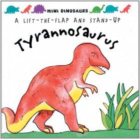 A Lift the Flap and Stand Up Tyrannosaurus