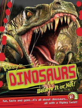 Ripley's Believe it or Not! Dinosaurs