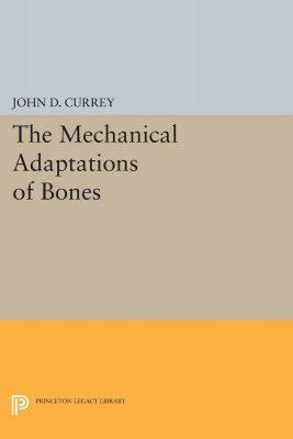 The Mechanical Adaptations of Bones