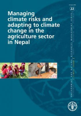 Managing Climate Risks and Adapting to Climate Change in the Agriculture Sector in Nepal