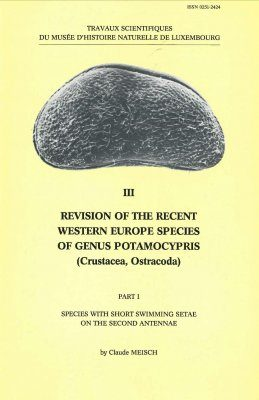 Ferrantia, Volume 3: Revision of the Recent Western European Species of Genus Potamocypris (Crustacea, Ostracoda), Part 1