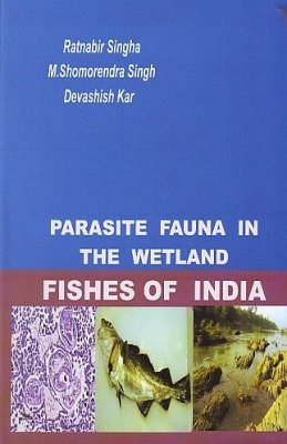 Parasite Fauna in the Wetland Fishes of India