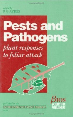 Pests and Pathogens: Plant Responses to Foliar Attack