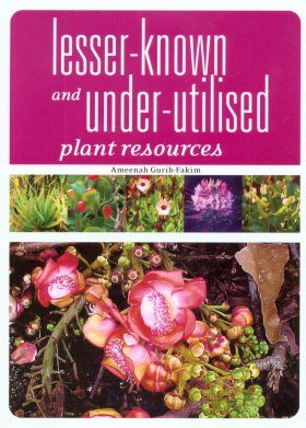 Lesser-Known and Under-Utilised Plant Resources