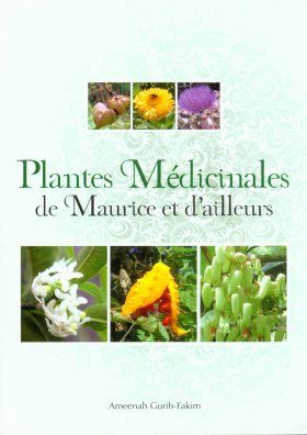 Plantes Médicinales de Maurice et d'Ailleurs [Medicinal Plants of Mauritius and of the World]