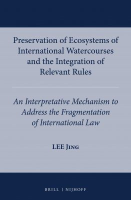 Preservation of Ecosystems of International Watercourses and the Integration of Relevant Rules