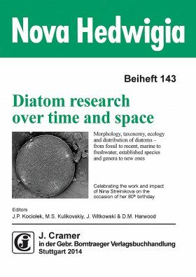 Diatom Research Over Time and Space - Morphology, Taxonomy, Ecology and Distribution of Diatoms - From Fossil to Recent, Marine to Freshwater, Established Species and Genera to New Ones