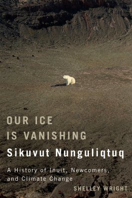 Our Ice Is Vanishing / Sikuvut Nunguliqtuq