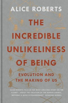 The Incredible Unlikeliness of Being