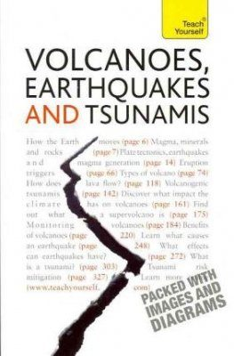 Volcanoes, Earthquakes and Tsunamis: Teach Yourself