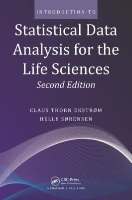 Introduction to Statistical Data Analysis for the Life Sciences
