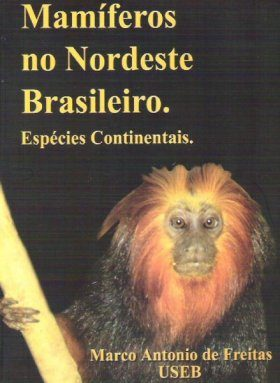 Mamíferos no Nordeste Brasileiro: Espécies Continentais [Mammals of Northeast Brazil: Continental Species]