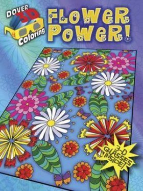 Flower Power! (Dover 3-D Coloring Book)