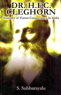 Dr. H.F.C. Cleghorn: Founder of Forest Conservancy In India