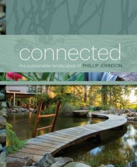 Connected: The Sustainable Landscapes of Phillip Johnson
