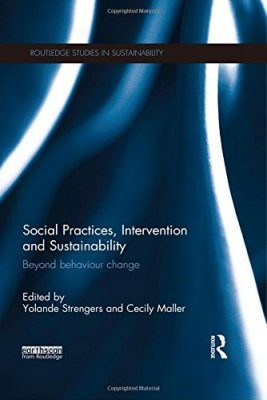 Social Practices, Interventions and Sustainability