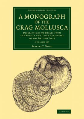 A Monograph of the Crag Mollusca (4-Volume Set)