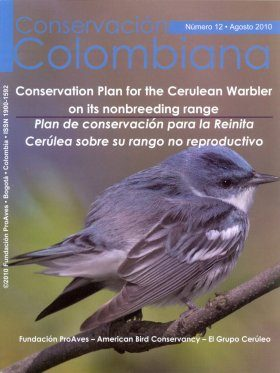 Conservación Colombiana 12: Conservation Plan for the Cerulean Warbler on its Nonbreeding Range / Plan de Conservación para la Reinita Cerúlea sobre su Rango no Reproductivo