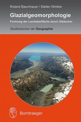 Glazialgeomorphologie: Formung der Landoberfläche durch Gletscher [Glacial Morphology: Glacial Processes Shaping the Earth's Surface]