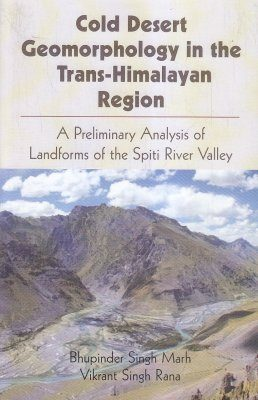 Cold Desert Geomorphology in the Trans-Himalayan Region