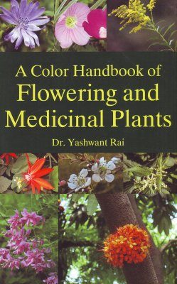 A Color Handbook of Flowering & Medicinal Plants [of India]
