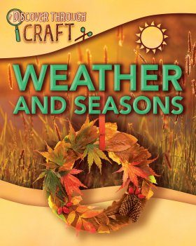 Discover Through Craft: Weather and Seasons