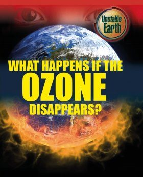 What Happens if the Ozone Layer Disappears?