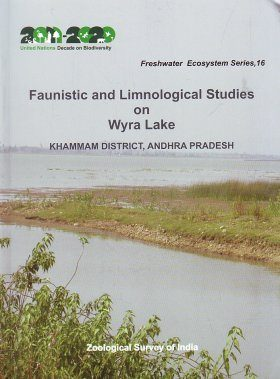 Faunistic And Limnological Studies On Wyra Lake, Khammam District, Andhra Pradesh
