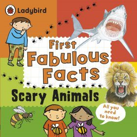 First Fabulous Facts: Scary Animals