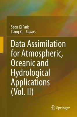 Data Assimilation for Atmospheric, Oceanic and Hydrologic Applications, Volume 2