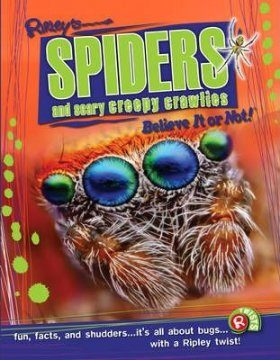 Spiders and Scary Creepy Crawlies (Ripley's Believe it or Not!)