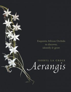 Aerangis: Exquisite African Orchids to Discover, Identify & Grow