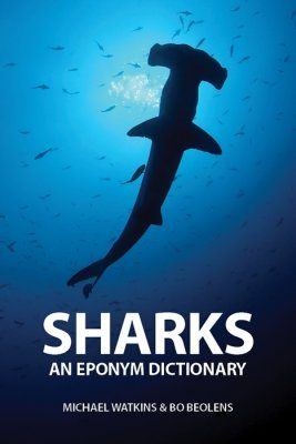 Sharks: An Eponym Dictionary